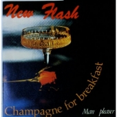 New Flash - Champagne for Breakfast / Man pleaser 1982 SP...