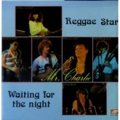 Mr. Charlie - Reggae Star / Waiting for the night