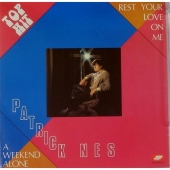 Patrick Nes - Rest your love on me / A Weekend alone