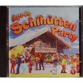 Aprés Schihütten Party CD1