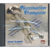 Josef Angele - Faszination Trompete Instrumental CD Neu