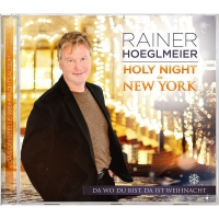 Rainer Hoeglmeier - Holy Night in NY - Da wo du bist, da...