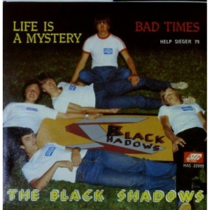 The Black Shadows - Life is a Mystery / Bad Times SP 1979 Neu