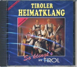 Tiroler Heimatklang - So klingts in Tirol Echte...