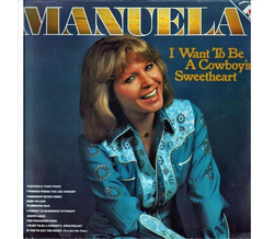 Manuela - I Want To Be A Cowboys Sweetheart LP