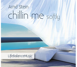Dr. Arnd Stein - Chillin me softly - Life Balance Musik